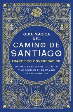 Guía Mágica del Camino de Santiago de Francisco Contreras