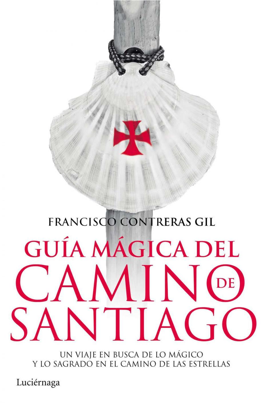 Guía mágica del Camino de Santiago. Francisco Contreras Gil